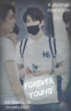 *SEQUEL* Forever Young (Jaehyun FF) BOOK TWO by freshtaebreze