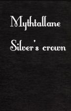 Mythtallane Silver's Crown by Kittymelon19