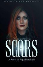 SCARS ©   En Edición   by JaqueHeroldale