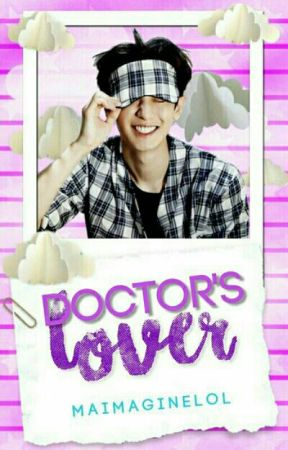 Doctor's Lover [BOOK 2] by maimaginelol
