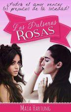 los pulseras rosas (camren) [Terminada] by May3478