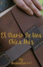 El diario de una chica más  libro 5   ESTE LIBRO SE ACTUALIZA CONTINUAMENTE  by dreamaker587
