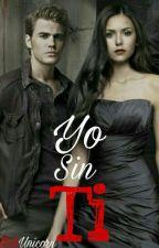 Yo sin Ti/Editando by bittchunicorn