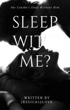 Sleep With Me? | H I A T U S by Michelle_Wolfe