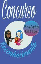 Projeto Glitter - Concurso reconhecimento by ProjetoGlitter