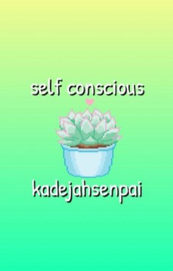 self conscious•ethan nestor