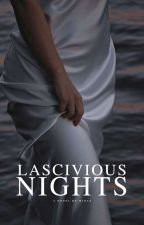 Lascivious Nights (18+) by le-vagabond
