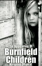 The Appearing Of Burnfield Children by NirupamDhakal