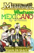 📱Mystic Messenger✨Whatsapp✨A la mexicana by -missKang-