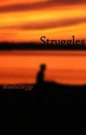 Struggles by BlissfulSl33p