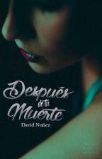 Después de tu muerte. by DavidNunez182