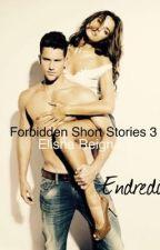 (Forbidden Short Stories 3)   ❤️ELISHA REIGN❤️ by endredi