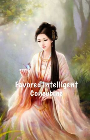 Favored Intelligent Concubine(updates on thursday) by PrincyBoi