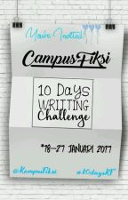 #KampusFiksi 10 Days Writing Challenge  by hisa_amiya
