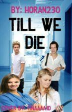 Till We Die ➡ (ZAVRŠENA) by HoranGirl230