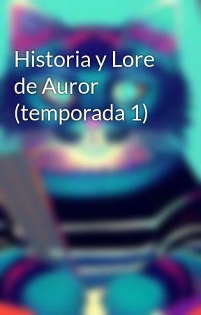 Historia y Lore de Auror (temporada 1) by RobbRomanen