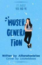 Muser Generation by AlfianaHaniefaa