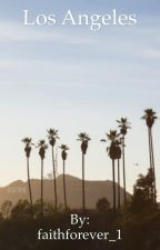 Los Angeles ~Alex Ernst  by faithforever_1