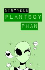 plantboy™ // phan [COMPLETED] by dirtydun