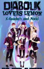 Diabolik Lovers Lemons, X-Readers, And MORE! by The_Dark_Flame22