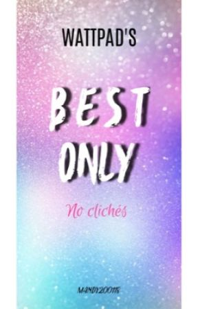 Best only | No Clichés by mandy200118