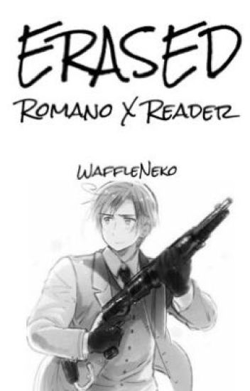 ERASED (Human!Romano X Country!Reader) - I n F l o r i d a