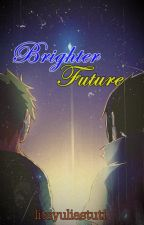 Brighter Future [SasuNaru] by litayuliastuti