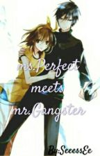 Ms.PerFect Meets Mr.GangsteR by SeeessEe
