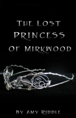 The Lost Princess Of Mirkwood by ShirosQueen