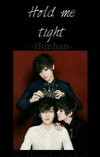 Hold me tight | Hunhan by thoughtsfucked