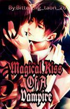MAGICAL KISS OF A VAMPIRE by Bitter_ng_taon_26
