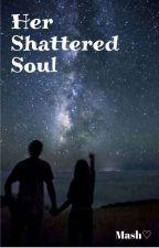 Her shattered soul. by mahwash_ff