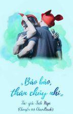[Hoàn] [Chuyển ver - Chanbaek] Bảo Bảo, thân chủy nhi by Vyy_BHV