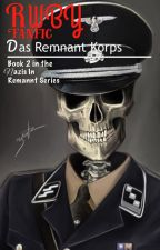 RWBY Fanfiction: Das Remnant Korps • Sequel to Nazis in Remnant by BillNyeTheRWBYGuy