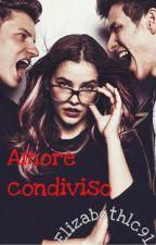 Amore condiviso #1 (REVISIONE) by Elizabethlc91