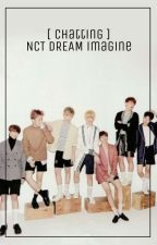 [ Chatting ] NCT DREAM Imagine by woojaexyut