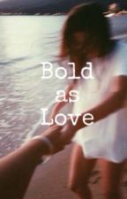 Bold as Love by uRunstoppable