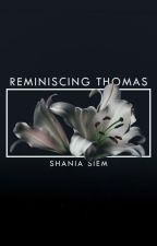 Reminiscing Thomas [DELETE SOON, PINDAH LAPAK] by shadriella