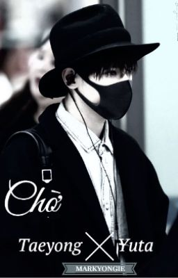 [NCT][TaeYu] Chờ