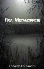 Fria metamorfose  by LeozinhoFernandes