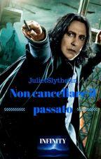 Non cancellare il passato by JulietSlytherin
