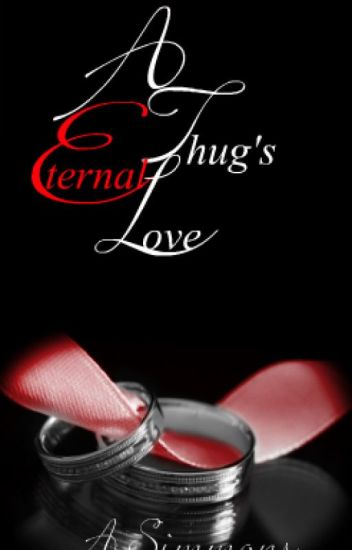 A Thug's Eternal Love [UNEDITED]