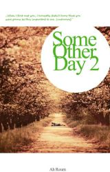 Some Other Day - 2 by dreameraddicts