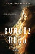 GÜNDÜZ DÜŞÜ by Daydreamer_Pumpkin