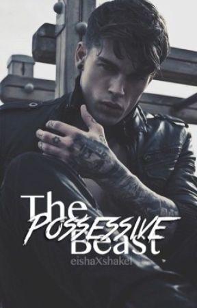 The Possessive Beast by eishaXshakel