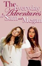 The Everyday Adventures of Sam and Megan (GirlxGirl) by LBrooks23