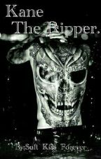 Kane The Ripper by Soft_Kiss_Forever