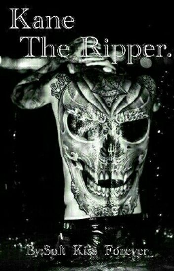 Kane The Ripper