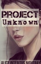 Project Unknown by Alice_Nightray