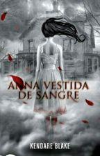 ANNA VESTIDA DE SANGRE by yani310195